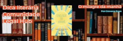 """O livro """"O milagre da manhã – O segredo para transformar sua vida (antes das 8h)"""" é realmente milagroso?"""